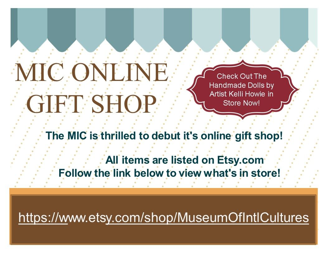 MUSEUM OF INTERNATIONAL CULTURES IS PLEASED TO ANNOUNCE IT'S NEW ONLINE GIFT SHOP!